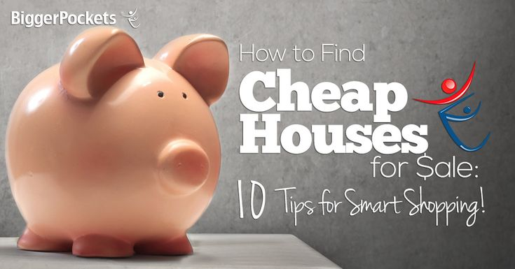 How to Find Cheap Houses for Sale: 10 Tips for Smart House Shopping - Maybe one day...