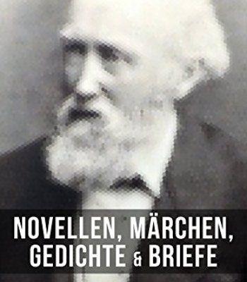 Theodor Storm: Novellen, Märchen, Gedichte & Briefe (Über 400 Titel in einem Band): Der Schimmelreiter + Der kleine Häwelmann + Immensee + Pole Poppenspäler ... + Marthe und ihre Uhr... (German Edition) PDF