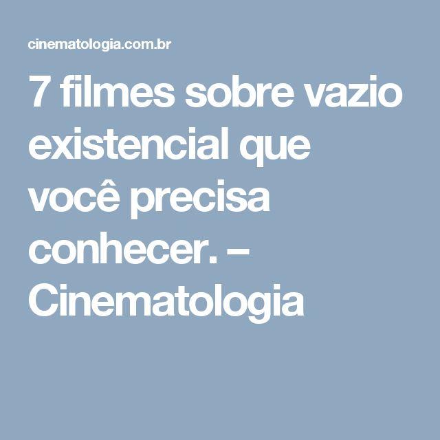 7 filmes sobre vazio existencial que você precisa conhecer. – Cinematologia