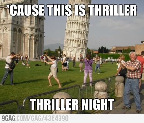 Thriller!: Zombies Apocalyp, Take Pictures, The Tourist, Thrillers, Funny Commercial, Pisa, Michael Jackson, Funny Photo, Lean Towers