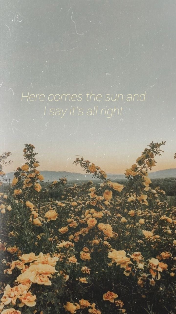 Here Comes The Sun Tumblr Beatles Wallpaper Aesthetic Wallpapers Yellow Aesthetic Pastel