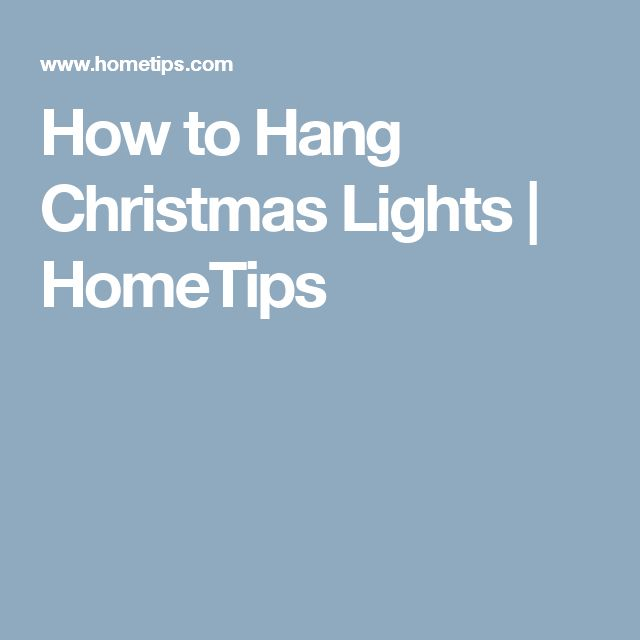 How to Hang Christmas Lights | HomeTips