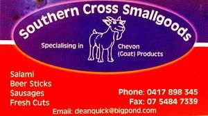 Southern Cross Smallgoods is a small family operation specialising in goat (chevon) products. We are located at Sexton, 35 minutes west of Gympie. Southern Cross Smallgoods supply a range of chevon salami and fresh cuts (e.g. chops, roasts, sausages and much more).
