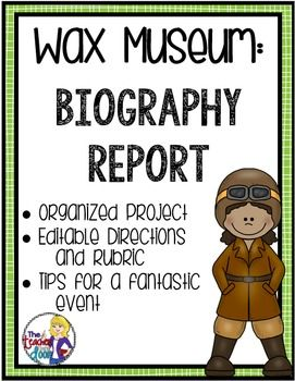 This 25 page Wax Museum Project will help your students create a biography research report on a famous American. The culminating part of the project is an amazing Wax Museum, where students dress up as the person they have learned about and stand still, like a Wax Museum, until someone walks up to them and presses the button on their backdrop.