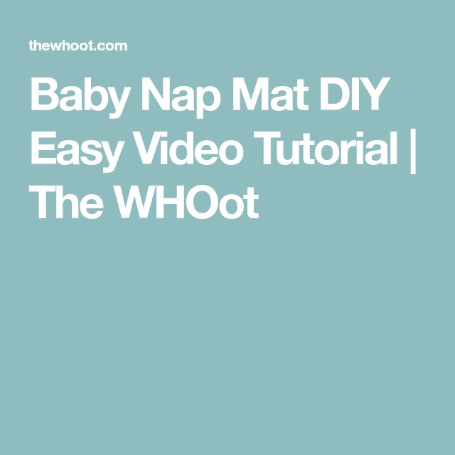 Baby Nap Mat DIY Easy Video Tutorial | The WHOot
