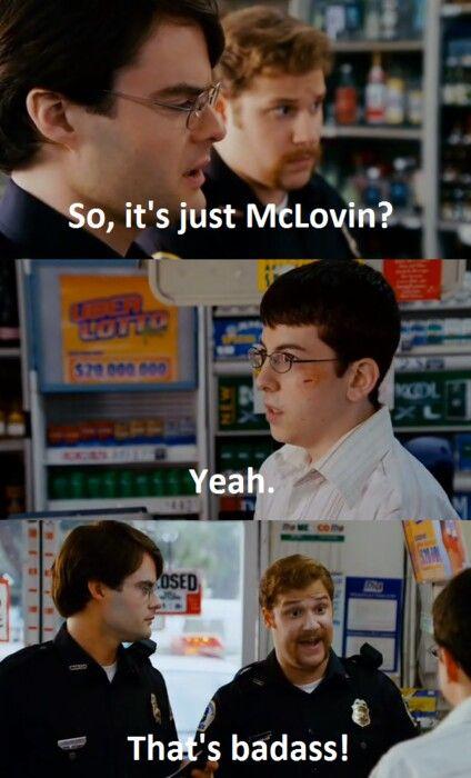 McLovin.....Superbad!