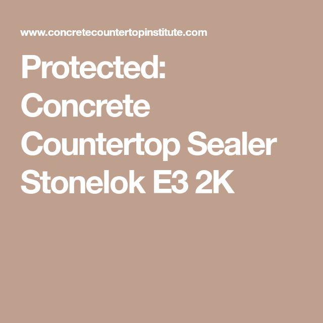Protected: Concrete Countertop Sealer Stonelok E3 2K