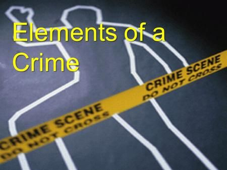 "Elements of a Crime.  Actus Reus – ""The Guilty Act"" is the voluntary action, omission, or state of being that is prohibited by law  Mens Rea – ""The."