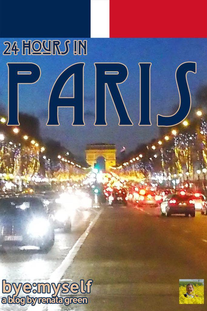 24 Hours In Paris Europe Travel France Travel Paris