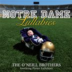 Tim ('94) and Ryan O'Neill ('97) have blended soothing piano versions of favorite #Notre Dame melodies with classic #nursery rhymes to create this hour-long collection of #lullabies – perfect for all tiny Irish fans.