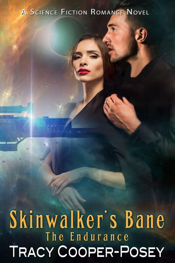 SKINWALKER'S BANE -- Book 6, The Endurance Series  Science Fiction Romance.  http://tracycooperposey.com/skinwalkers-bane/