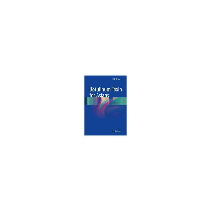 Botulinum Toxin for Asians (Hardcover) (Kyle K. Seo)