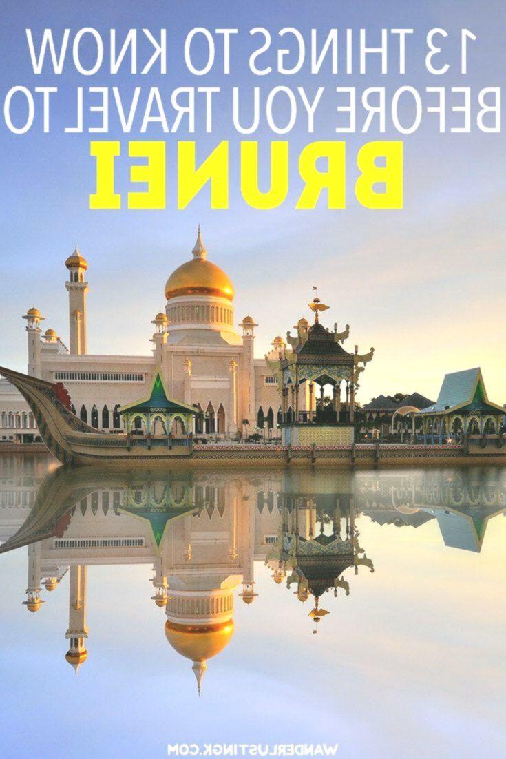Planen Sie Eine Reise Nach Brunei Darussalam Dreizehn Muss Tipps Vor Ihrem Besuch Reisen Besuchen Geplant