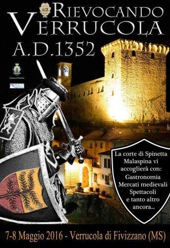 Rievocando Verrucola AD 1352 a Fivizzano (MS) Sabato 7 e Domenica 8 Maggio 2016