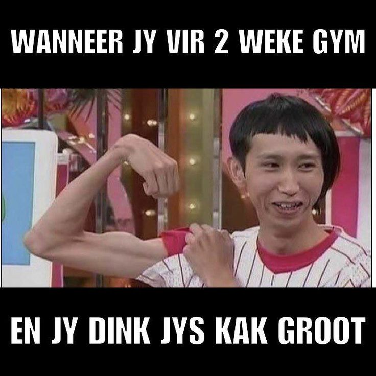 We all know atleast 42 guys like that tag those tjommies!!! #gym #southafrica #kakgroot - Enjoy the Shit South Africans Say! #CapeTown #africa #comedy #humor #braai #afrikaans