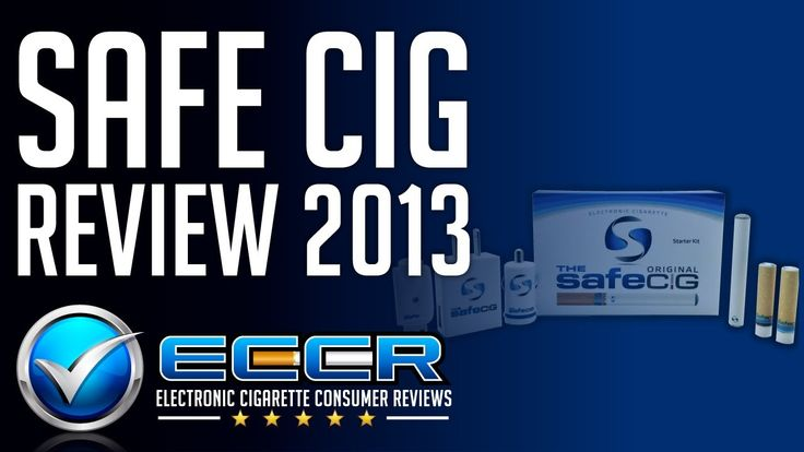 In-Depth The Safe Cig  E-Cigarette Review - Unbiased Electronic Cigarette Consumer Reviews
