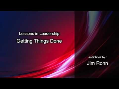 Getting Things Done by Jim Rohn, lesson in leadership series https://youtu.be/MvR3J5n0lLw