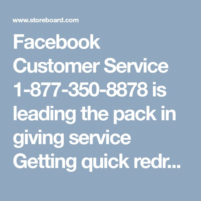 Facebook Customer Service 1-877-350-8878 is leading the pack in giving service  Getting quick redress of your problems is a feature which every customer service wishes to attain but only a few are able to lucky enough to get it. You want to be that lucky chap to acquire best possible assistance by way of our Facebook Customer Service. Fetch our number to call us any time at 1-877-350-8878. Visit-http://www.monktech.net/facebook-customer-support-phone-number.html