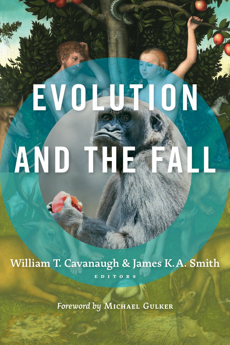Evolution and the Fall - William T. Cavanaugh, James K. A. Smith : Eerdmans