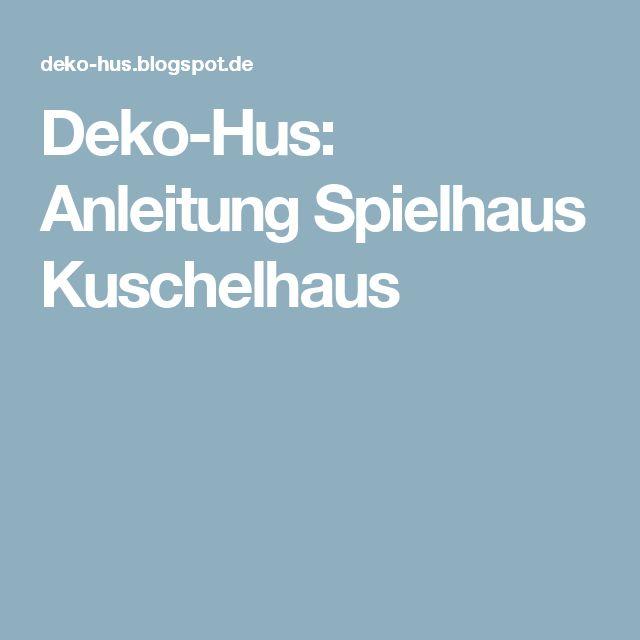 Deko-Hus: Anleitung Spielhaus Kuschelhaus