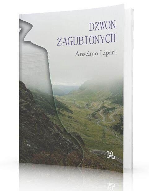Anselmo Lipari OSB Dzwon zagubionych Między pielgrzymowaniem a życiem klasztornym  http://tyniec.com.pl/product_info.php?cPath=3&products_id=920