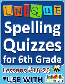 StoryTown Grade 6 – Unique Spelling Quizzes with Answers - Lessons 16-20
