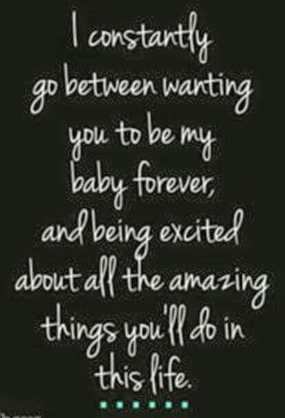 Yes as a Mother, you never want your babies to grow up! At the same time, You want to see all the amazing things God has done in their lives!
