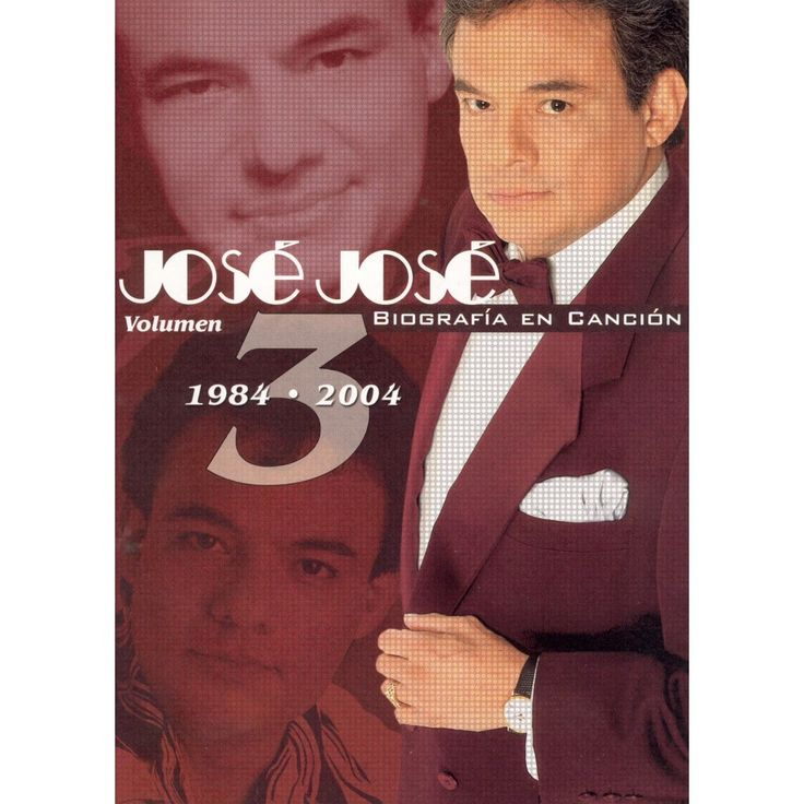 Jose Jose: Biografia en Cancion, Vol. 3 (1984-2004)