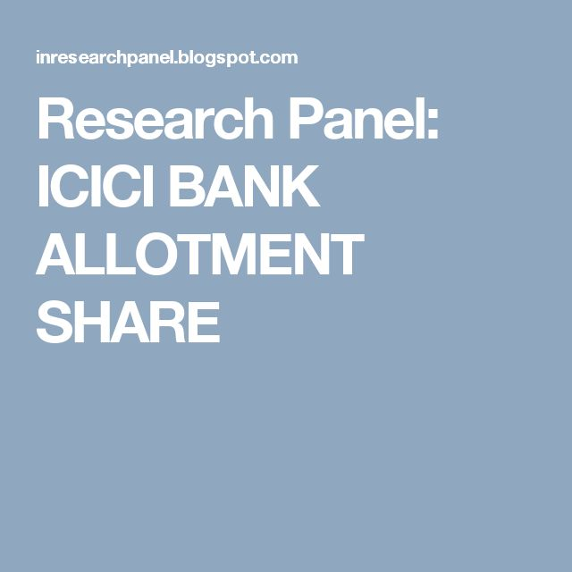 Research Panel: ICICI BANK ALLOTMENT SHARE