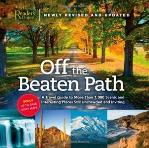 Off the Beaten Path: A Travel Guide to More Than 1000 Scenic and Interesting ...