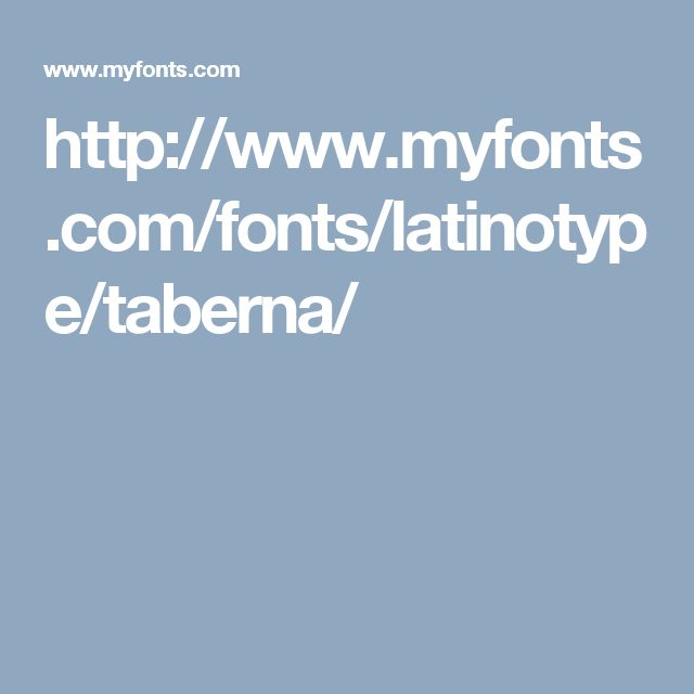 http://www.myfonts.com/fonts/latinotype/taberna/