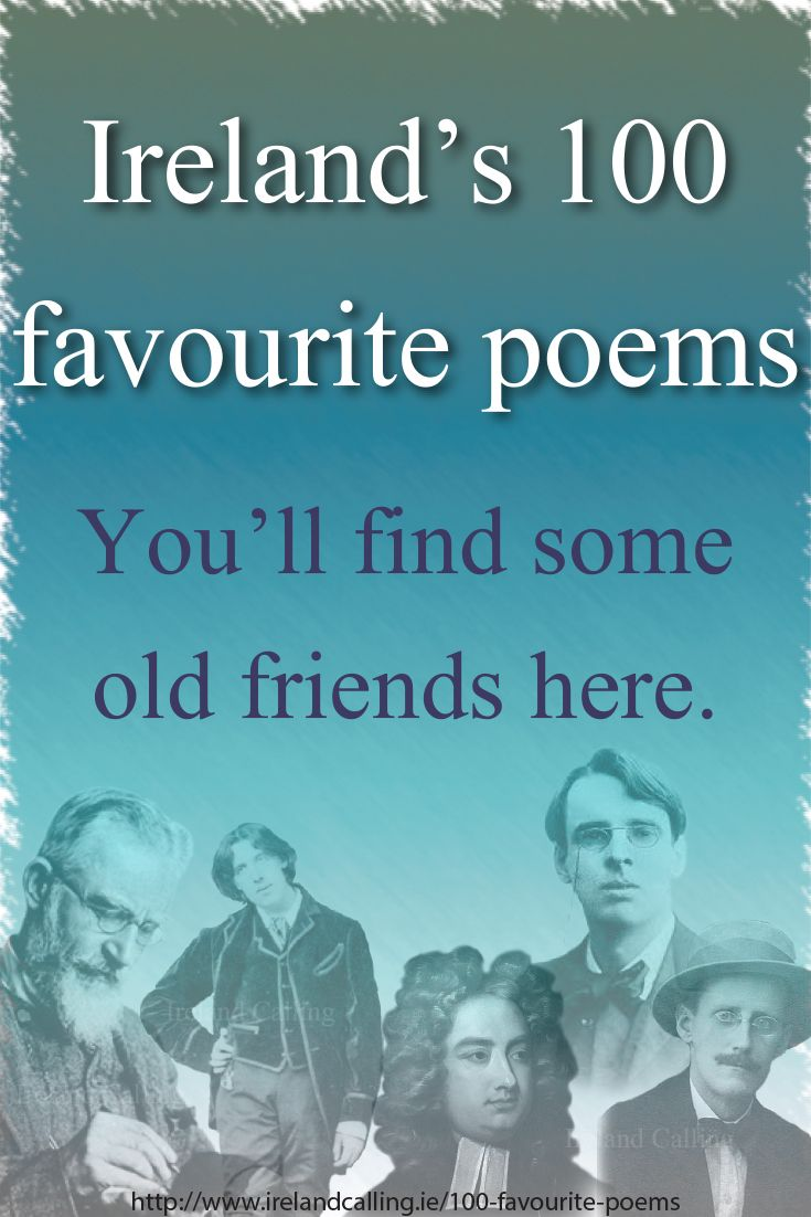 Ireland has produced several great poets including two Nobel prize winners in WB Yeats and Seamus Heaney.  Here we present Ireland's 100 favourite poems as voted for by readers of the Irish Times. We have added notes and analysis on some of the most popular.