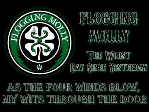 for fookin' St. Patricks Day:  Flogging Molly - The worst day since yesterday (lyrics)