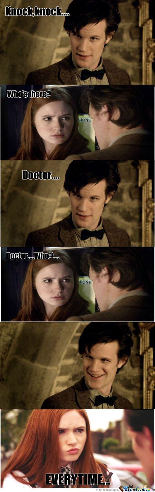 """Ehehehehehe... Doctor Who knock knock joke.... """"Everytime!"""""""