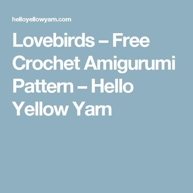 Lovebirds – Free Crochet Amigurumi Pattern – Hello Yellow Yarn