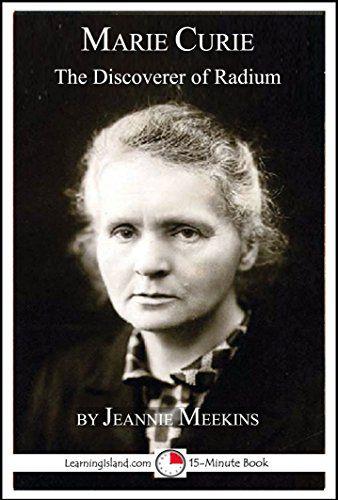 Marie Curie: The Discoverer of Radium: A 15-Minute Biogra…