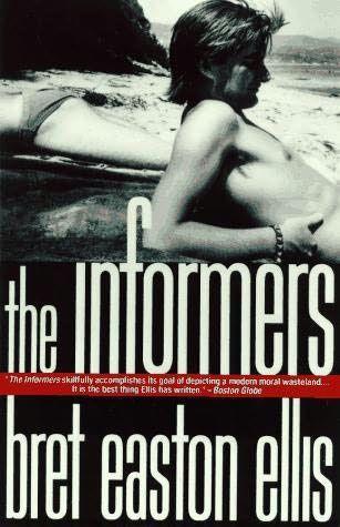 Bret Easton Ellis The Informers