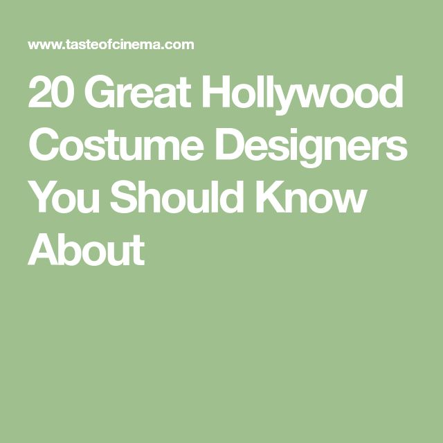 20 Great Hollywood Costume Designers You Should Know About
