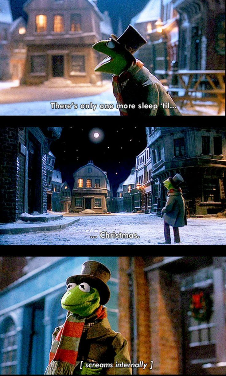 One more sleep til Christmas! Admit it, we are all Kermit in that last frame.