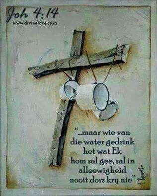 Teks - Joh 4 : 14 #Afrikaans (Lewende Water)