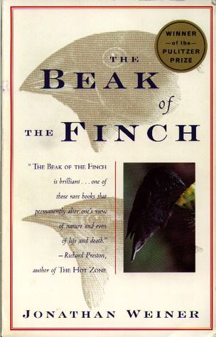 The Beak of the Finch: A Story of Evolution in Our Time  by Jonathan Weiner