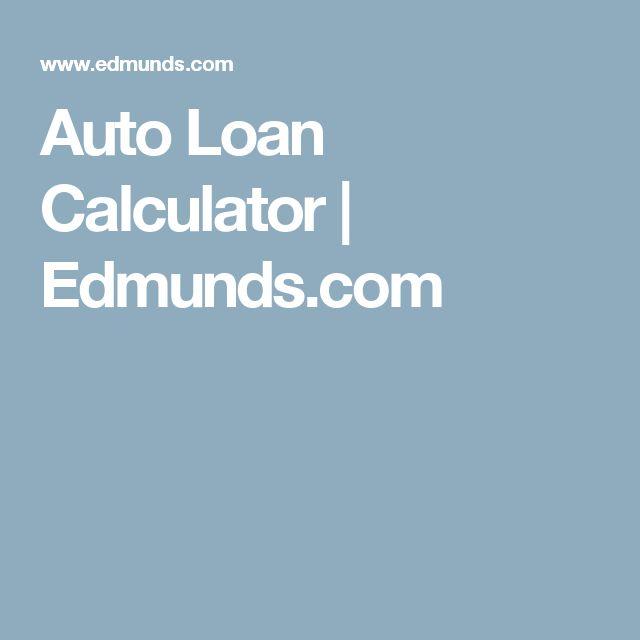 Auto Loan Calculator Edmunds >> Auto Loan Calculator Edmunds Com Upgrading Lgb Loan