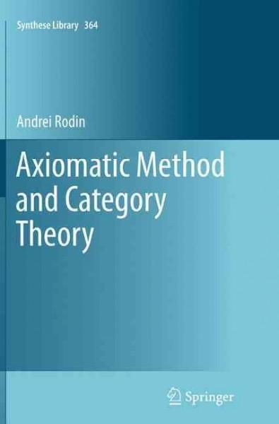 Axiomatic Method and Category Theory