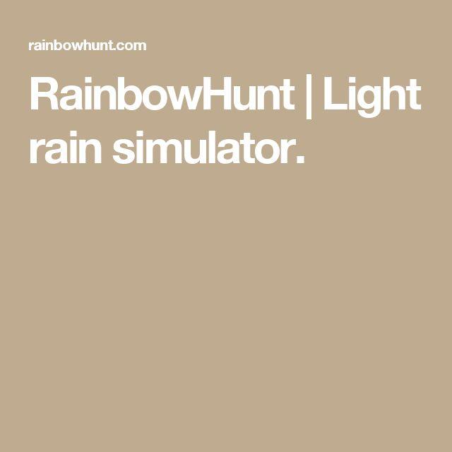 RainbowHunt | Light rain simulator.