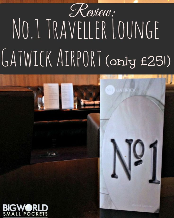 A real budget travel treat: No.1 Traveller Lounge, Gatwick Airport, North Terminal {Big World Small Pockets}