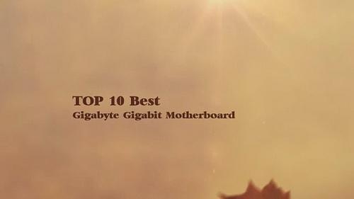 Top 10 Best Gigabyte Gigabit Motherboard