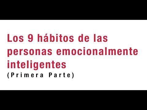 Los 9 Hábitos De Las Personas Emocionalmente Inteligentes (I) - 30K Coaching