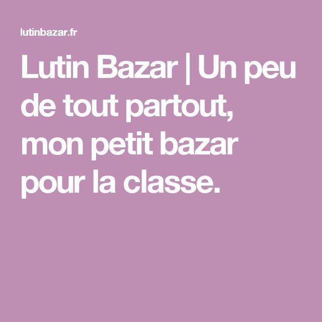 Lutin Bazar | Un peu de tout partout, mon petit bazar pour la classe.