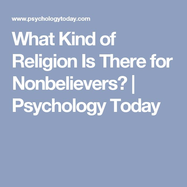 What Kind of Religion Is There for Nonbelievers? | Psychology Today