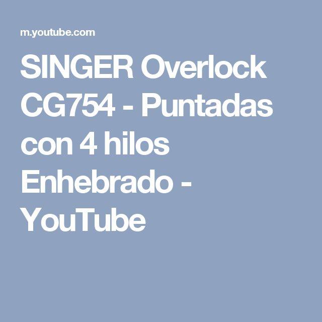 SINGER Overlock CG754 - Puntadas con 4 hilos Enhebrado - YouTube